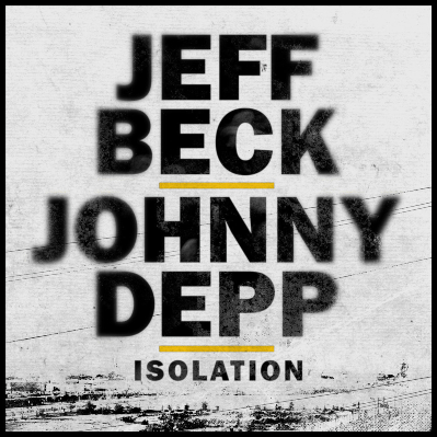 "Legendinis gitaristas Jeff Beck kartu su aktoriumi Johnny Depp išleido singlą ""Isolation"